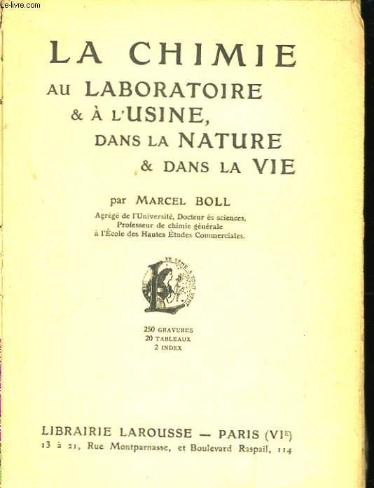 La Chimie au Laboratoire & à l'Usine, dans la Nature & dans la Vie.