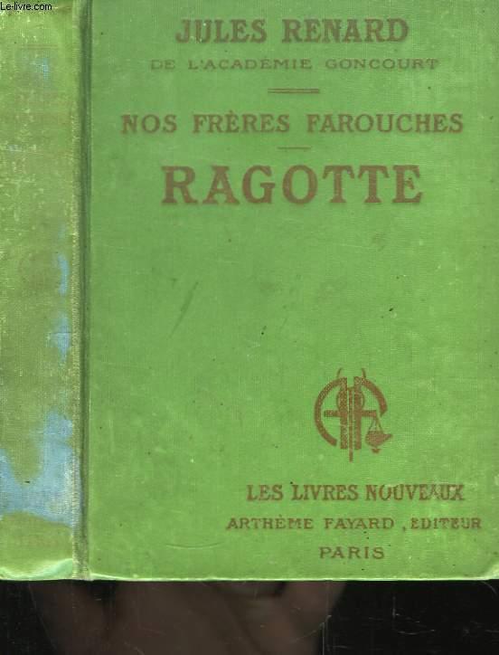 Nos Frères Farouches - Ragotte.