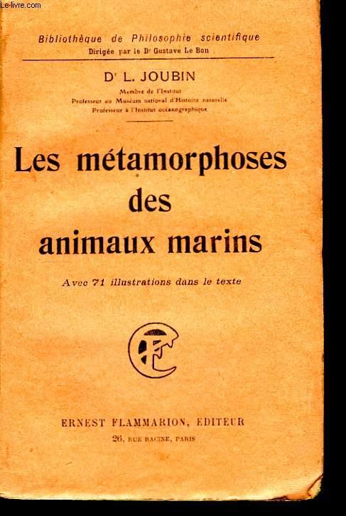 Les métamorphoses des Animaux Marins.