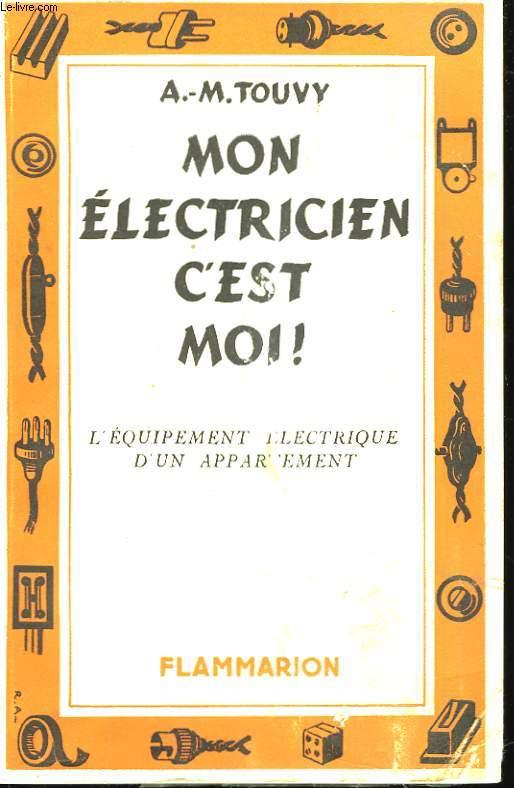 Mon électricien et moi. TOME I : L'Equipement électrique d'un appartement.