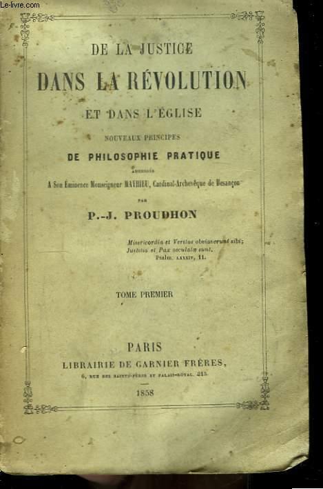 De la justice dans la Révolution et dans l'Eglise. TOME Ier