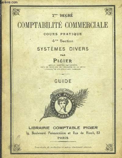 Comptabilité Commerciale. Cours pratique, 4ème section. Systèmes Divers. Guide.