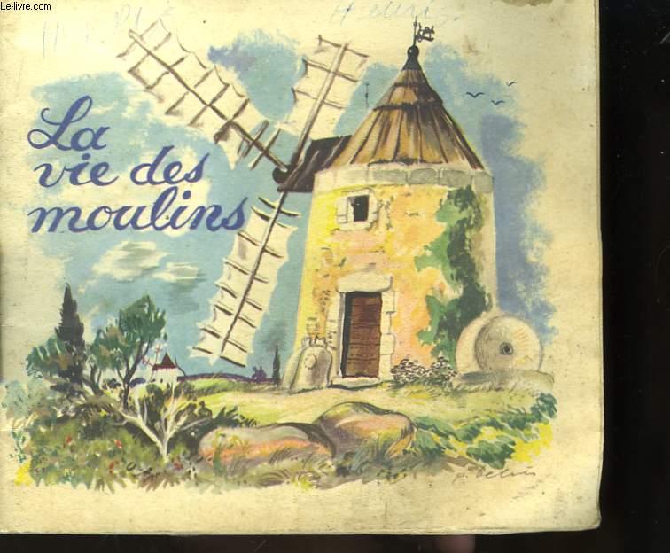 La vie des moulins
