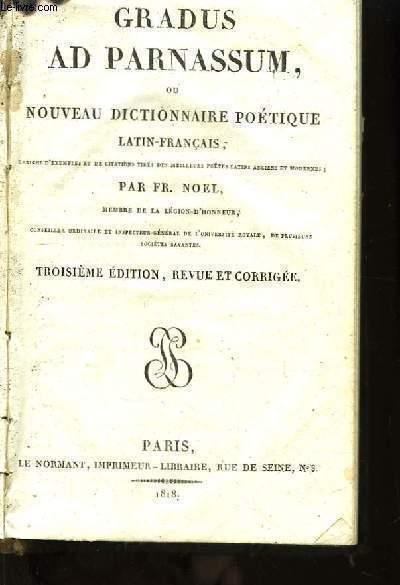 Gradus ad Parnassum, ou Nouveau Dictionnaire Poétiqaue Latin-Français.