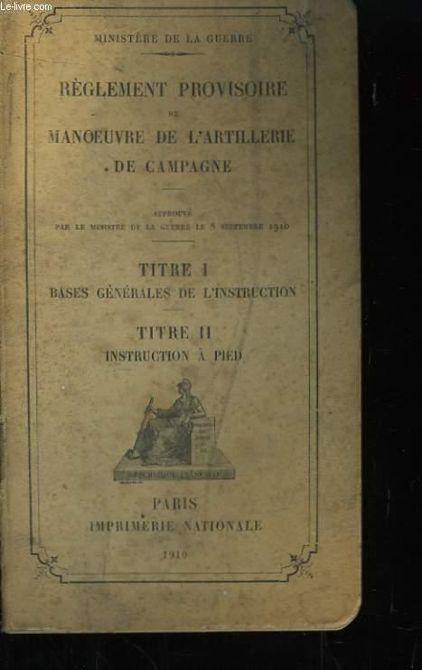 Règlement provisoire de Manoeuvre de l'Artillerie de Campagne.