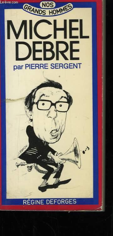 Michel Debré, ou le clairon impudique.