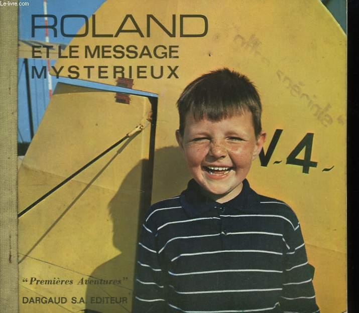 Roland et le message mystérieux. / COLLECTION PREMIERES AVENTURES.