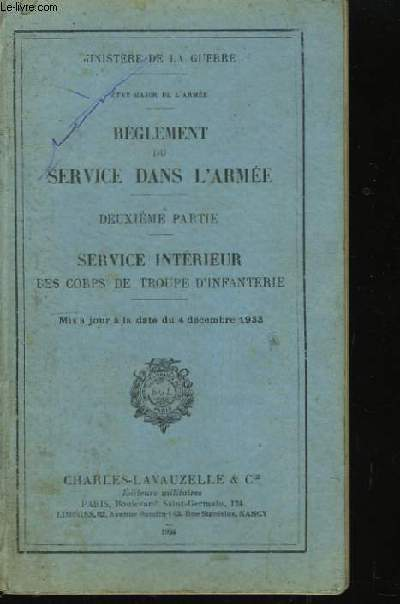 Règlement du service dans l'Armée. 2ème partie : Service intérieur des corps de troupe d'infanterie.