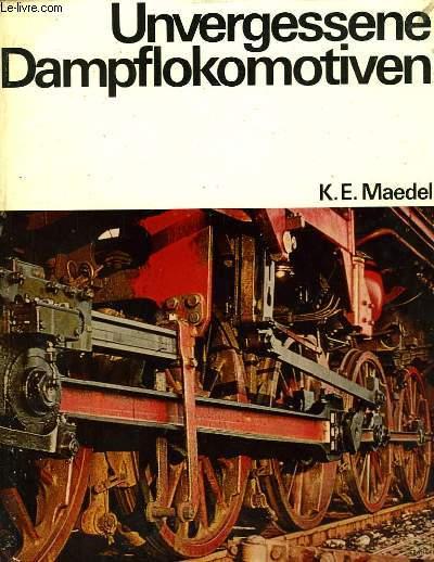 Unvergessene Dampflokomotiven