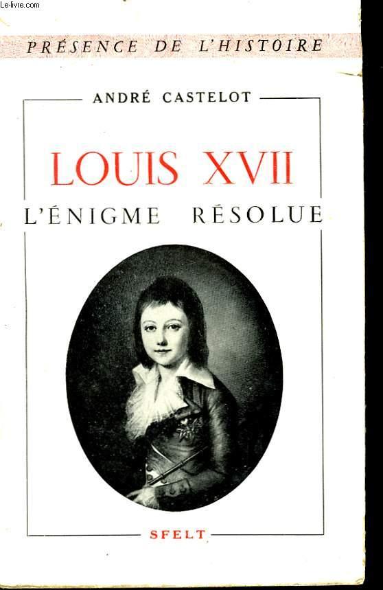 Louis XVII, l'énigme résolue