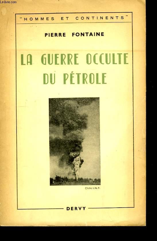 La Guerre occulte du pétrole.