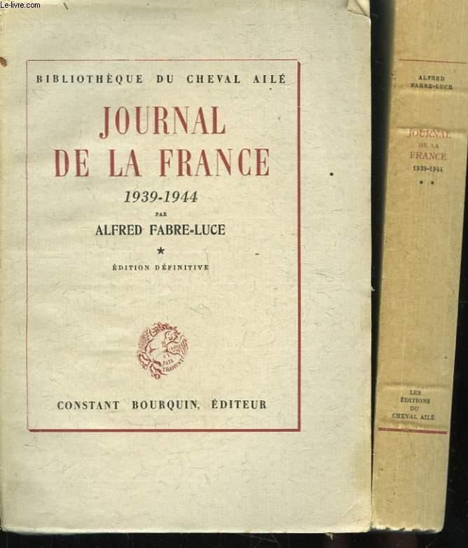 Journal de la France. 1939 - 1944. En 2 TOMES.