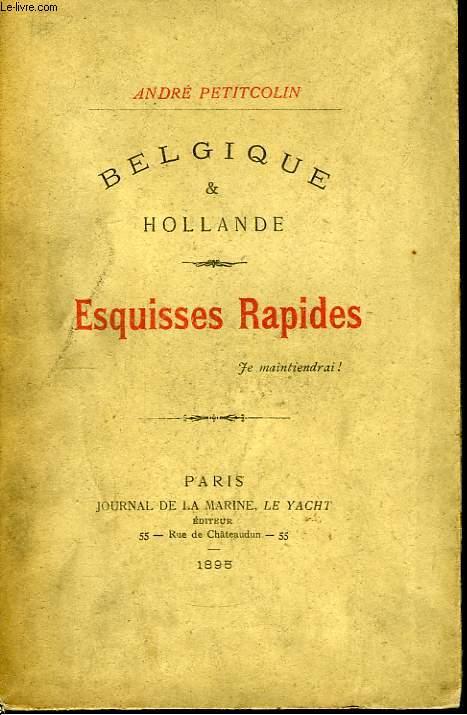 Belgique & Hollande. Esquisses rapides