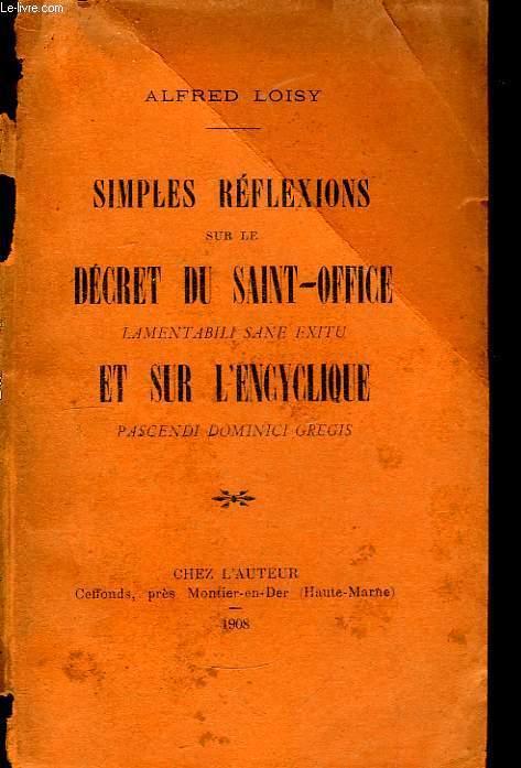 Simples réflexions sur le décret du Saint-Office, lamentable Sane Exitu, et sur l'Encyclique, Pascendi Dominici Gregis.