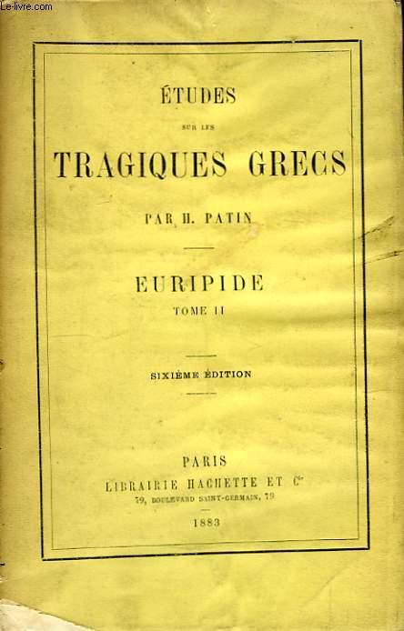 Etudes sur les tragiques grecs. Euridipe : Tome 2