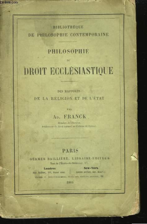 Philosophie du Droit Ecclésiastique. Des rapports de la religion et de l'état.