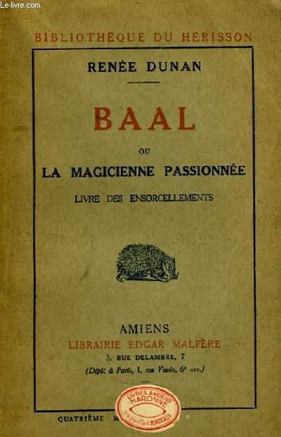 Baal, ou la magicienne passionnée.