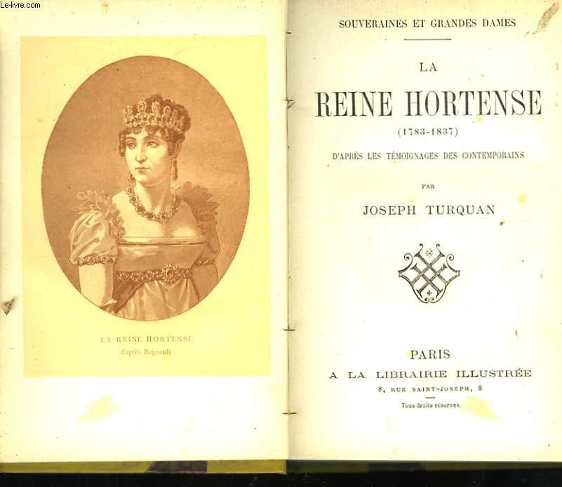 La Reine Hortense (1783 - 1837).