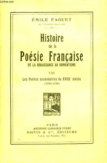 Histoire de la Poésie Française, de la Renaissance au Romantisme. TOME VIII : Les Poètes secondaires du XVIIIe siècle (1700 - 1750)