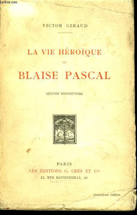 La vie héroïque de Blaise Pascal.