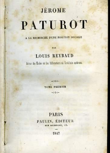 Jérôme Paturot à la recherche d'une position sociale. 2 Tomes en un seul volume