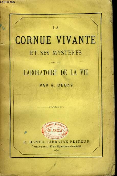 La Cornue Vivante et ses mystères ou le Laboratoire de la Vie.
