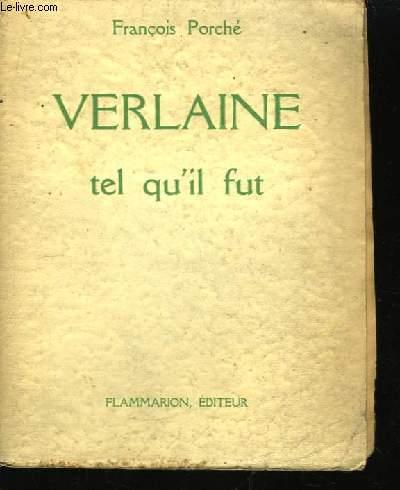 Verlaine tel qu'il fut.