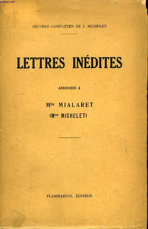 Lettres Inédites adressées à Mlle Mialaret (Mme Michelet)