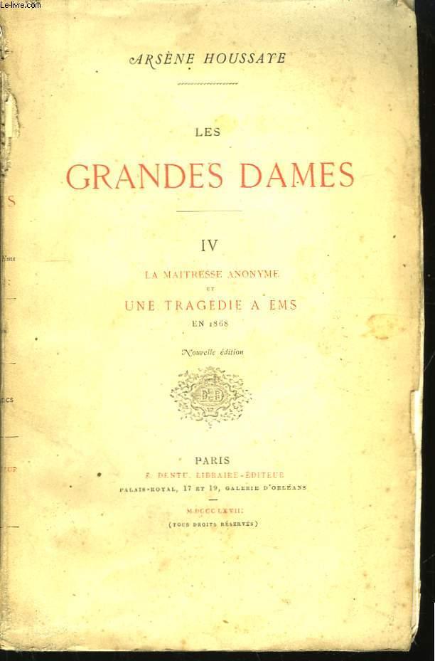 Les Grandes Dames. TOME IV : La Maitresse anonyme et une Tragédie à Ems, en 1868