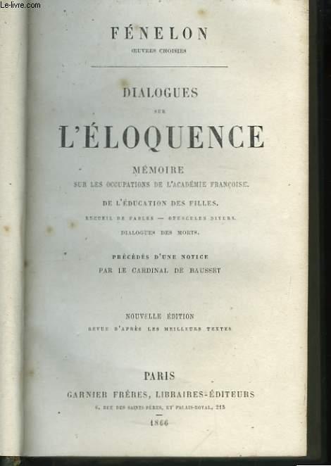 Dialogues sur l'Eloquence. Mémoires sur les occupations de l'Académie Françoise.