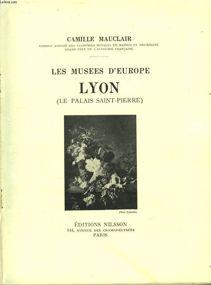 Les Musées d'Europe. Lyon (Le Palais Saint-Pierre).