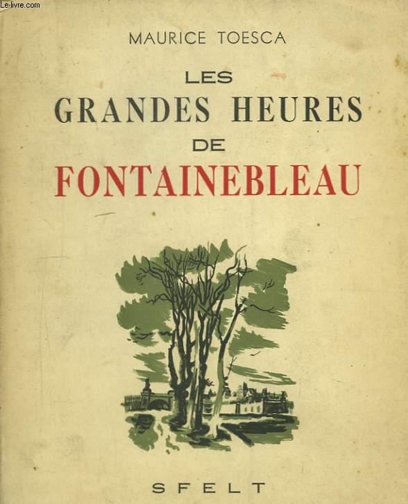 Les grandes heures de Fontainebleau.