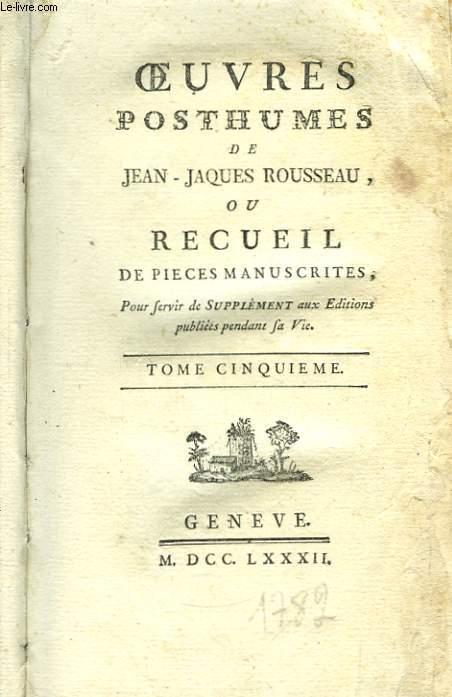 Oeuvres Posthumes de J.J. Rousseau. TOME 5 : Dialogues, 1ère et 2ème parties.