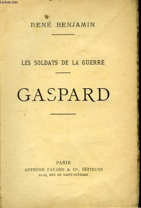 Les soldats de la guerre. Gaspard.