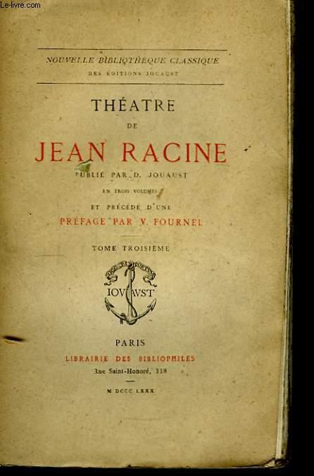 Théâtre de Jean Racine. TOME III