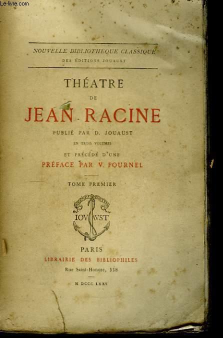 Théâtre de Jean Racine. TOME I