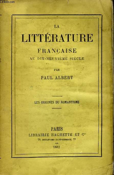 La Littérature Française au XIXeme siècle. Les origines du romantisme.