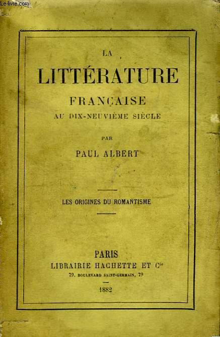 La Littérature Française au XIXeme siècle. Les Origines du Romantisme