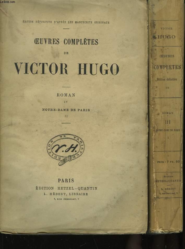 Oeuvres Complètes de Victor Hugo. Roman. TOMES III et IV : Notre-Dame de Paris.