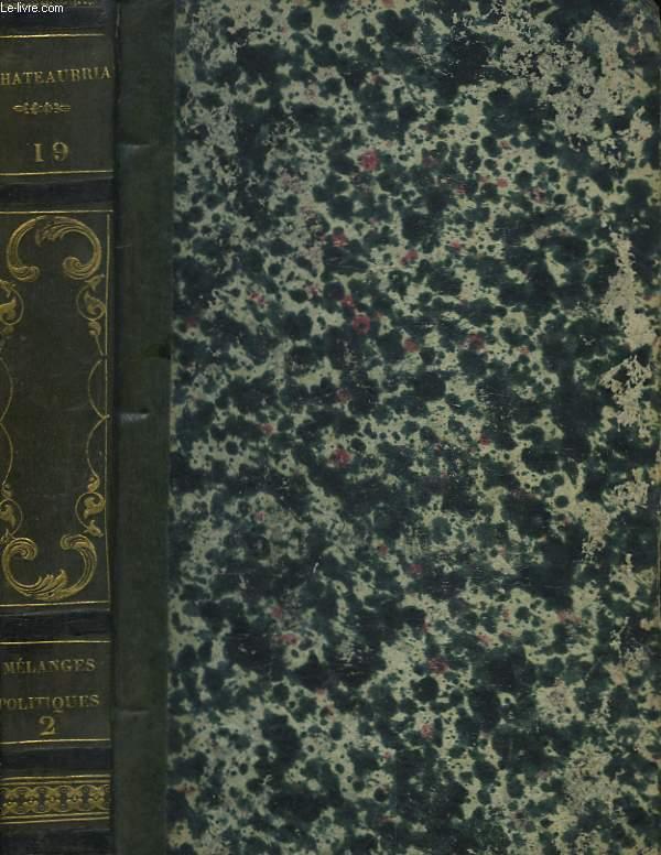 Oeuvres Complètes de M. le Vicomte de Chateaubriand. TOME XIX : Mélanges Politiques, tome 2.