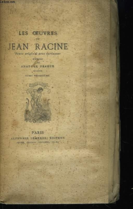 Les Oeuvres de Jean Racine. TOME III :