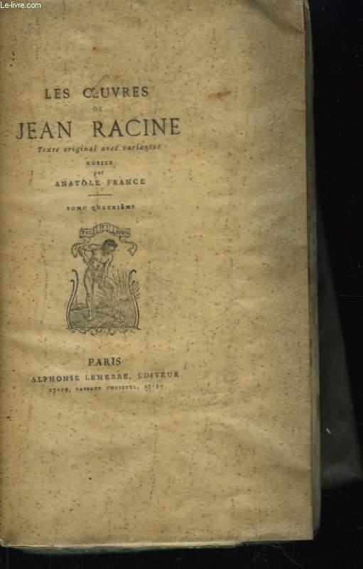 Les Oeuvres de Jean Racine. TOME IV