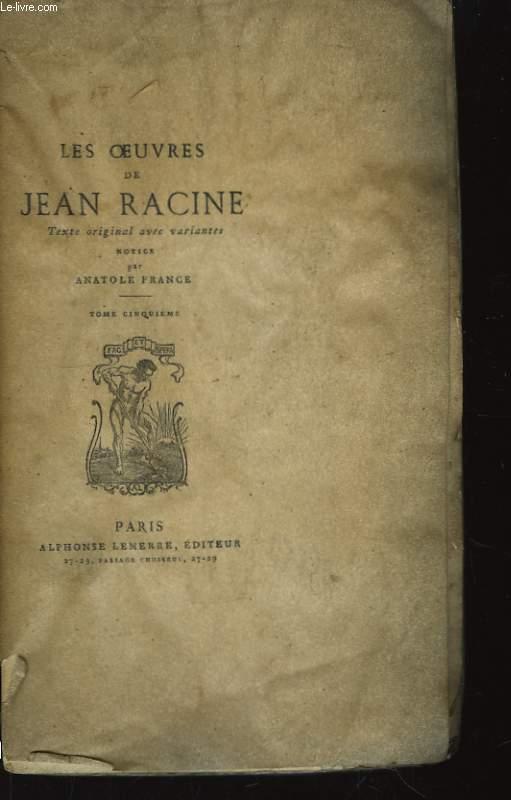 Les Oeuvres de Jean Racine. TOME V