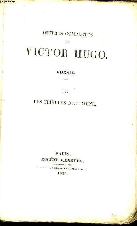 Oeuvres Complètes de Victor Hugo. Poésie, TOME IV : Les Feuilles d'Automne.