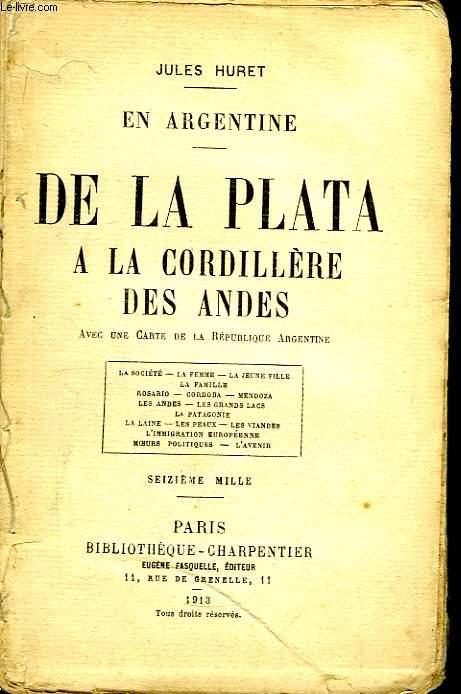 De la Plata à la Cordillère des Andes. En Argentine.