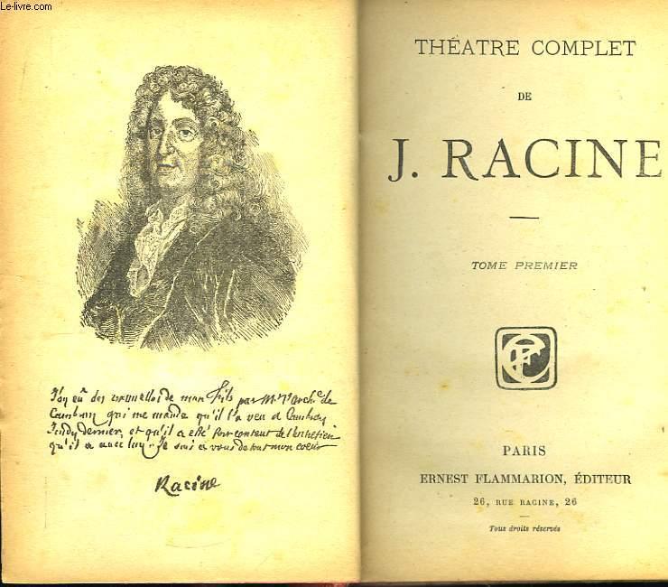 Théâtre Complet de J. Racine. TOME Ier