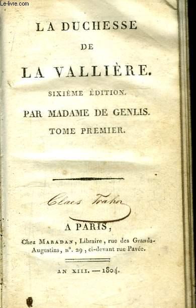 La Duchesse de La Vallière. 2 Tomes en un seul volume.