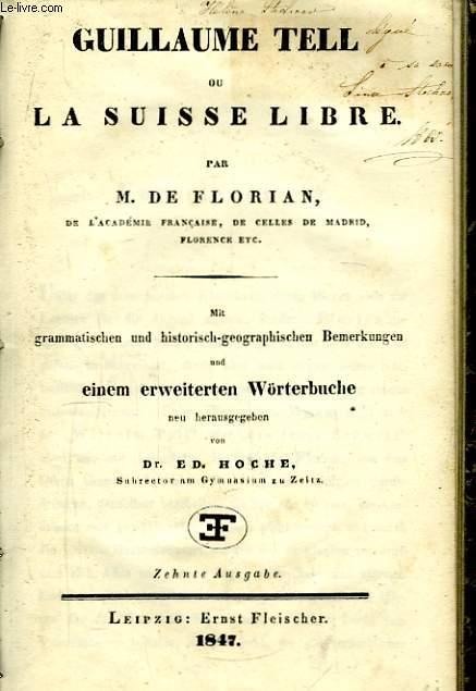Guillaume Tell, ou La Suisse Libre.