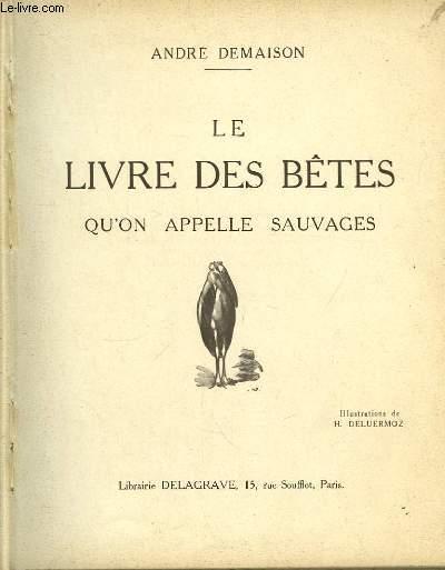Le Livre des Bêtes, qu'on appelle sauvages.