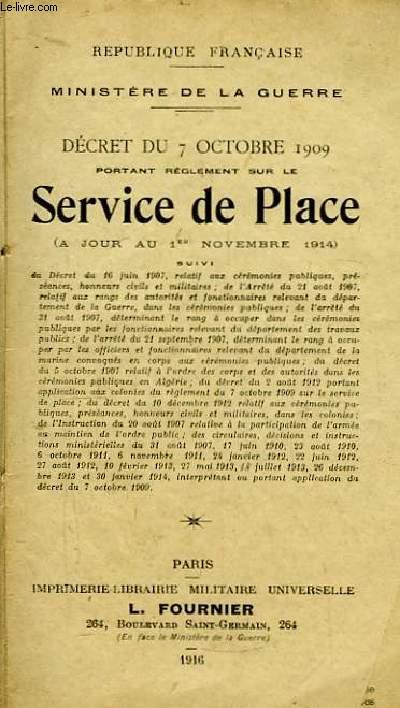Service de Place. Décret du 7 octobre 1909